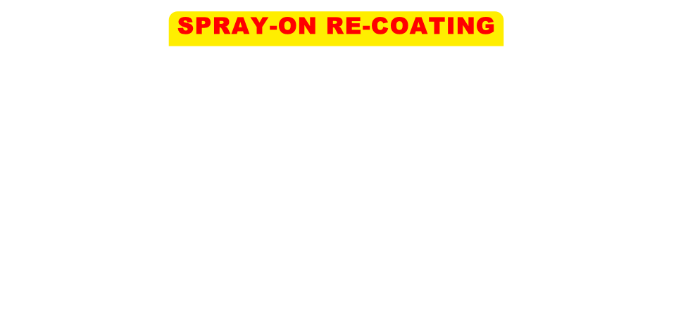 SPRAY-ON ALUMINIUM RE-COATING